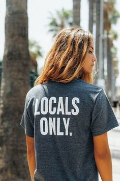 Locals only. cute graphic tee shirt | Beach | Surf | Fashion | Girls | Lifestyle | Wetsuits | www.saltbeat.com
