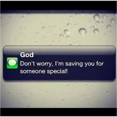 God's message to every single girl in the world.