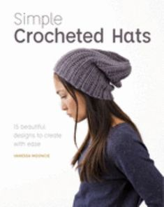 These beautifully designed crocheted hats are just the thing for getting you noticed on a cold winter's day. There are 15 easy projects, from beanies to berets, all clearly presented and beautifully photographed. Even those with no previous crocheting experience will be whipping up stylish hats in next to no time. Basic crochet techniques are clearly explained, including how to add a lining for extra coziness. Sizes are included for children and adults. Crochet Hat Sizing, Easy Crochet, Crochet Blocks, Crochet Patterns, Hat Patterns, Crochet Winter Hats, Hat Tutorial, Stylish Hats, Faux Fur Pom Pom
