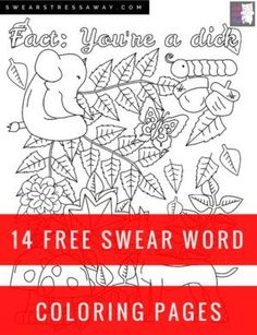 14 FREE Printable Swear Word Coloring Pages at Swearstressaway.com - This swear word coloring page comes from the book Screw you As*hole available on Amazon. Swear Stress Away has many coloring books for grown-ups and adults that contain plenty of colorful language. Also You can get free printable swear word coloring pages when you sign up at swearstressaway.com.