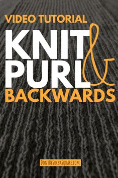 A video tutorial from Don't Be Such a Square! Learn how to Knit&Purl Backwards and never have to stop to turn your work over ever again. This Knitting Hack is useful for following charts, knitting projects with few stitches and much more! #KnittingBackwards #PurlBackwards #KnittingHacks #KnittingVideo