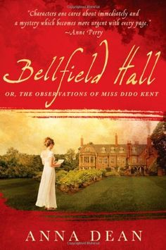Love Jane #Austen and Agatha #Christie? Check out Bellfield Hall. Mystery Books Podcast Episode 009 - Bellfield Hall by Anna Dean