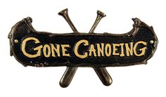 """You'll love this rugged and rustic """"Gone Canoeing"""" sign the first time you see it. Made to last a lifetime and crafted from recycled, rust-free aluminum, it wil"""