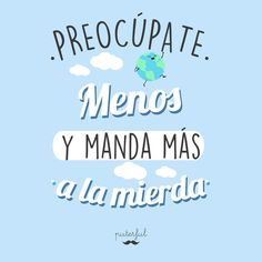 "44 mil Me gusta, 471 comentarios - Puterful Oficial (@puterfuloficial) en Instagram: ""Así serás feliz"" Sarcastic Quotes, Funny Quotes, Pattern Quotes, Cute Messages, Frases Humor, Mr Wonderful, Inspirational Phrases, The Ugly Truth, Words Worth"