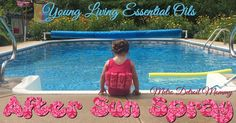 Metro Detroit Mommy: My Accidental Essential Oil Journey - Recipe #1 After Sun Spray Recipe