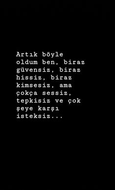 Artık böyle oldum ben... Poetry Quotes, Book Quotes, Words Quotes, Sayings, Good Sentences, Sad Life, Hurt Quotes, Just Smile, My Mood