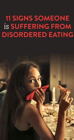 11 Signs Someone Is Suffering From Disordered Eating
