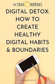 Steps to Create Healthy Digital Habits and Boundaries. #yoga #yoganomad #theyoganomads #yogateacher #digitalnomad