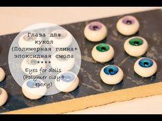 Глаза для кукол (полимерная глина+эпоксидная смола)/Eyes for dolls (Polymer clay+ epoxy) - YouTube