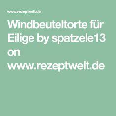 Windbeuteltorte für Eilige by spatzele13 on www.rezeptwelt.de