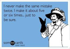 hilarious ecards - Be sure, be really sure....