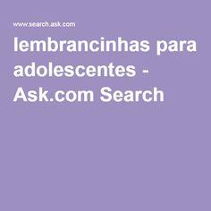 lembrancinhas para adolescentes - Ask.com Search
