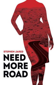 Need More Road: New Excerpt by Stephen Jared