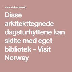 Disse arkitekttegnede dagsturhyttene kan skilte med eget bibliotek – Visit Norway