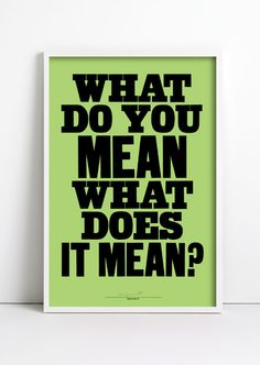 An on-going poster series of simple typographic statements produced using traditional woodblock techniques /Anthony Burrill