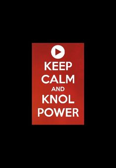 Keep calm and knolpower