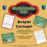 Schools Around the World Bundle    This bundle includes the following:    Schools Around the World Vocabulary Power Point from the Journeys Reading Series    Schools Around the World Printables (Dr. Debate game, word search puzzle and more!)    Each item is also sold separately too!    Your feedback is appreciated! Please follow my store for new products!