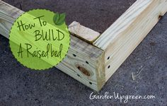 GardenUpgreen: Building A Raised Bed