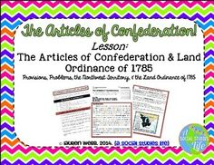 Articles of Confederation Northwest Territory & Land Ordinance of 1785 • Students will research and analyze the creation of the Articles of Confederation, the problems with the Articles, and how the Northwest Territory was organized using the Land Ordinance of 1785