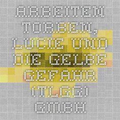 Arbeiten - Torben, Lucie und die gelbe Gefahr (TLGG) GmbH