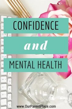 Confidence and Mental Health.