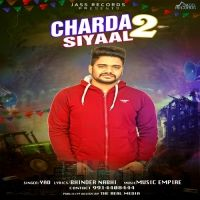 Charda Siyaal 2 Is The Single Track By Singer Yad.Lyrics Of This Song Has Been Penned By Bhinder Nabhi & Music Of This Song Has Been Given By Music Empire.