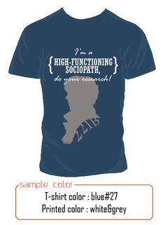 SHERLOCK BBC: I'm a HIGH-FUNCTIONING sociopath, do your research!  T-shirt  Short Sleeve