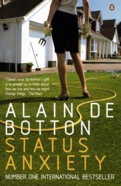 Alain de Botton  Status Anxiety. Great documentary!