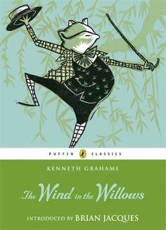 The Wind in the Willows by Kenneth Grahame: The much-loved classic tales of Ratty, Mole, Badger and Toad.