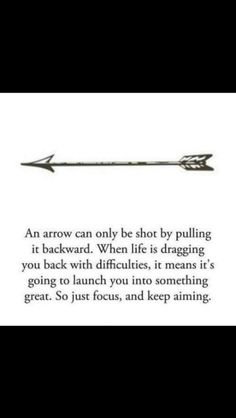 Like the idea behind the arrow.wouldn't put all the words The Words, Great Quotes, Quotes To Live By, Work Quotes, Amazing Quotes, Epic Quotes, Powerful Quotes, Daily Quotes, Positiv Quotes