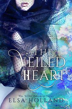 The Veiled Heart: The Velvet Basement Series by Elsa Holland http://www.amazon.com/dp/B011JZ4M26/ref=cm_sw_r_pi_dp_OJeUvb1HW5YSA