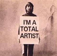 Total Artist. Aren't we all. I mean we all get dressed in the morning.