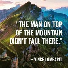 You only get to the top one way, you work your butt off, longer and harder than everyone, you study you work, you climb!