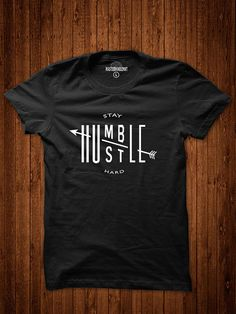 Streetwear Graphic Tees Stay Humble Hustle Hard by MASTERMINDZMKT
