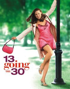 13 Going on 30 (2004) -A 13 year old girl plays a game on her 13th birthday and wakes up the next day as a 30 year old woman.
