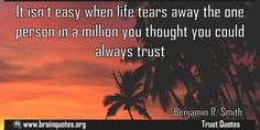 It isnt easy when life tears away the one person in a million you thought Meaning  It isn't easy when life tears away the one person in a million you thought you could always trust  For more #brainquotes http://ift.tt/28SuTT3  The post It isnt easy when life tears away the one person in a million you thought Meaning appeared first on Brain Quotes.  http://ift.tt/2lzXrbM