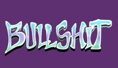 Shop Bullshit bullshit t-shirts designed by stefy as well as other bullshit merchandise at TeePublic. 1 Word Quotes, Sayings And Phrases, Words Wallpaper, Galaxy Wallpaper, Bullshit, Shirt Designs, Photo Wall, Typography, Neon Signs