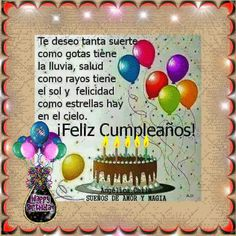 SUEÑOS DE AMOR Y MAGIA: Lindo cumpleaños Spanish Birthday Wishes, Happy Birthday Wishes Cards, Happy Birthday Sister, Live Life Happy, Family Birthdays, Happy B Day, Happy Anniversary, Birthday Quotes, Holiday Parties