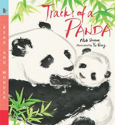Tracks of a Panda: Read & Wonder (Read and Wonder) Nick Dowson 0763647373 9780763647377 A giant panda and her baby set off on a search for a safe, sustaining home in this informative tale about an enchanting creature. High on a mist-wrapped m Reading Levels, Book Images, Children's Literature, Science And Nature, Kids Playing, Childrens Books, Track, Creatures, Fictional Characters