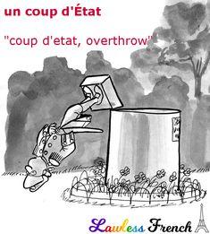 Un coup d'État - https://www.lawlessfrench.com/expressions/coup-detat/