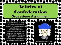 Super fun way to help students visualize the Articles of Confederation. I used this as an assessment in my classroom after we had covered the Articles of Confederation. There is a gravestone template that you can copy and have students use. Great activity to include in interactive notebooks.