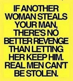true....besides if he can do it with YOU he can do it to YOU, sucks being YOU! ;-) Just Sayin