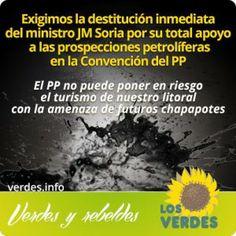 Los Verdes exigen la destitución inmediata del ministro Soria por su apoyo a las prospecciones petrolíferas en la Convención del PP