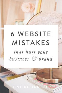 6 website mistakes that hurt your business & brand // How to use your website to improve your brand image, sales and conversion rates. // Five Design Co -- E-mail Marketing, Online Marketing, Content Marketing, Marketing Ideas, Business Marketing, Wordpress For Beginners, Blogging For Beginners, Web Design Tips, Blog Design