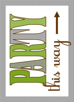 free party printables party this way sign