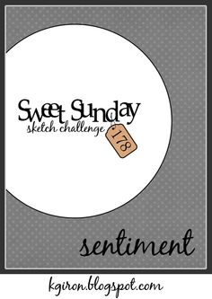 Sweet Sunday card sketch #178 ... clean and simple off-the-side circle  with a tag and a sentiment to anchor it ...