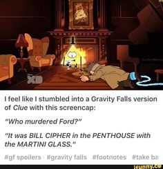 I would totally buy a Gravity Falls version of Clue. <- Bill would ever be the murder #GravityFalls #BillCipher