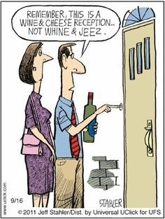 Wine and Cheese.....not Whine and JEEZ!