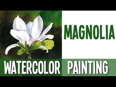 Watercolor Painting tutorial - Magnolia - YouTube