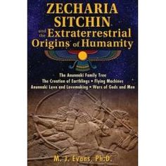 Zecharia Sitchin And The Extraterrestrial Origins Of Humanity By M J Evans, 9781591432555., Mind, Body, Spirit 蛇